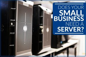 Does Your Small Business Need a Server?