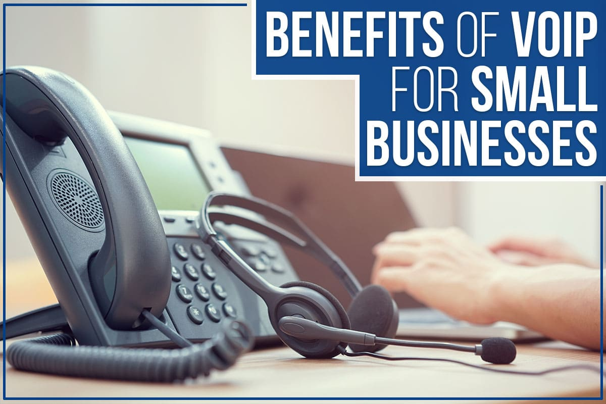Benefits of VoIP for Small Businesses