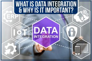 What Is Data Integration & Why Is It Important?