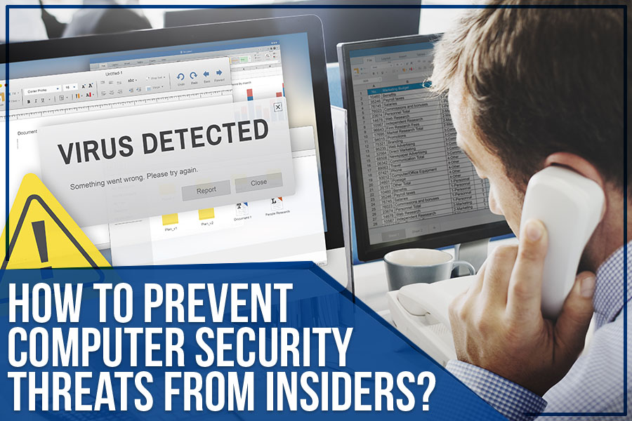 How To Prevent Computer Security Threats From Insiders?