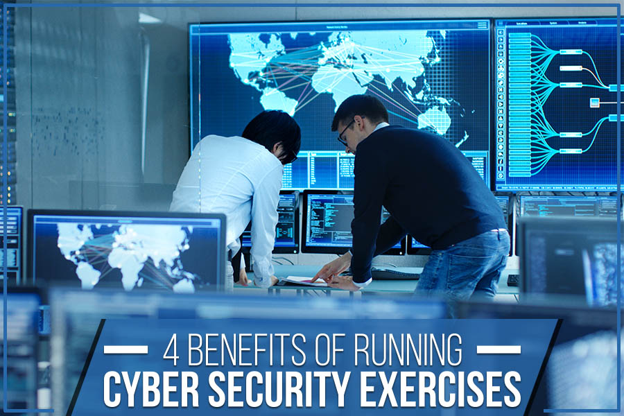 4 Benefits Of Running Cyber Security Exercises